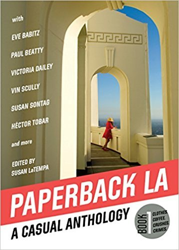 Paperback LA Book 1 A Casual Anthology: Clothes. Coffee. Crushes. Crime.