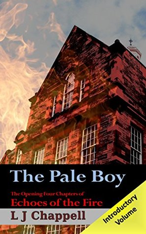 The Pale Boy: The Opening Four Chapters of Echoes of the Fire