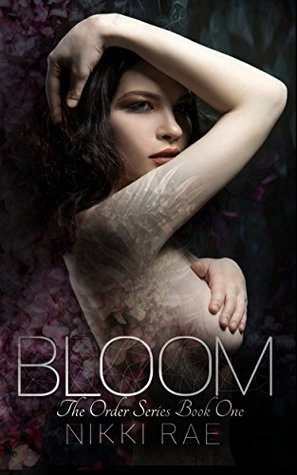 Bloom (The Order, 1) by Nikki Rae