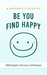 Be You Find Happy
