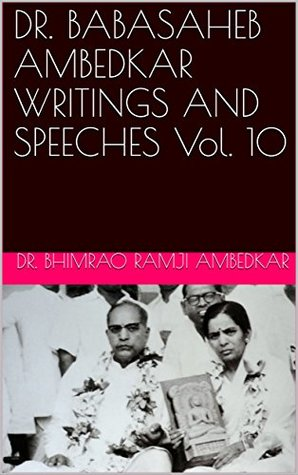 DR. BABASAHEB AMBEDKAR WRITINGS AND SPEECHES Vol. 10