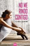 No me rindo contigo by Clara Álbori