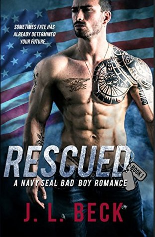 Rescued (A Bad Boy Navy Seal Romance Book 1) by J.L. Beck