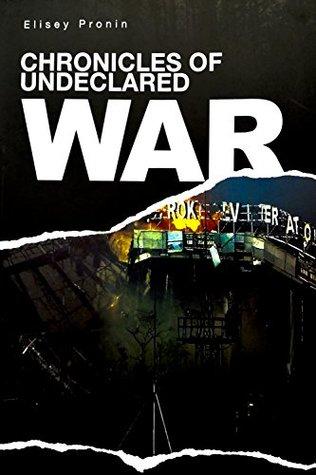 Chronicles of Undeclared War: Ukraine, 2014
