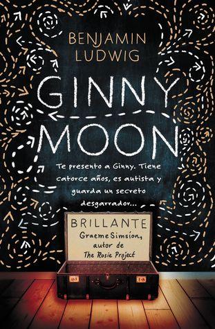 ginny-moon-te-presento-a-ginny-tiene-catorce-aos-es-autista-y-guarda-un-secreto-desgarrador