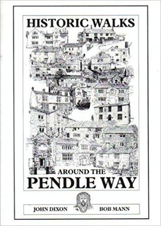 Historical Walks Around the Pendle Way