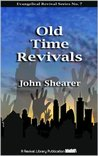 Old Time Revivals (Evangelical Revivals Book 7)
