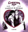 Chester 5000 XYV: Isabelle & George (Chester 5000 XYV, #2)