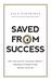 Saved from Success by Dale Partridge