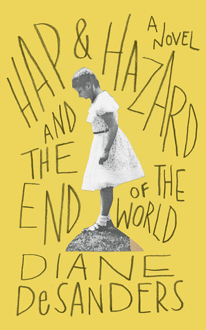 Hap and Hazard and the End of the World: A Novel