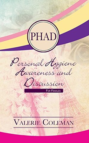 Personal Hygiene Awareness and Discussion For Females: PHAD
