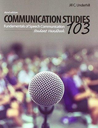 Communication Studies 103: Fundamentals of Speech Communication, Student Handbook