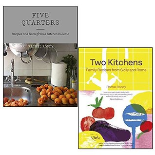five quarters and two kitchens 2 books collection set by rachel roddy- recipes and notes from a kitchen in rome, family recipes from sicily and rome