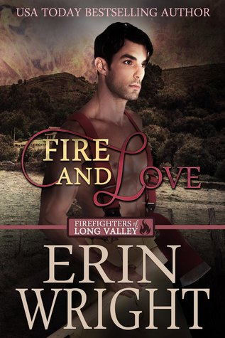 Fire and Love (Firefighters of Long Valley, #3)