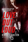 Love Out Loud (Love Out Loud #1)