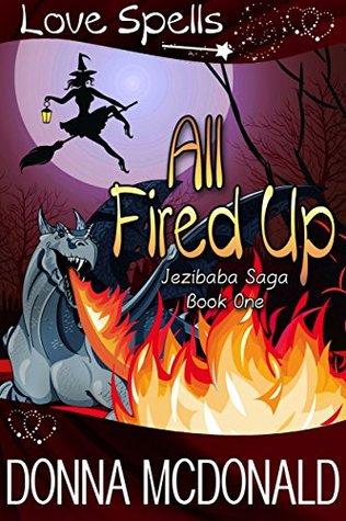 All Fired Up (Jezibaba Saga Book 1)