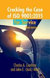 Cracking the Case of ISO 9001:2015 for Service, Third Edition