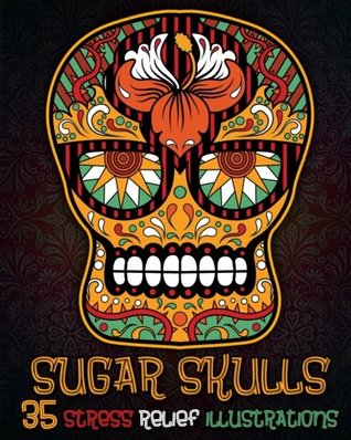Sugar Skull Coloring Book: Day Of The Dead Coloring book with extra pages