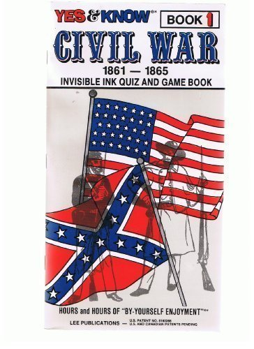 Yes & Know Book 1 Civil War 1861-1865 Invisible Ink Quiz and Game Book (Yes & Know, Book 1)