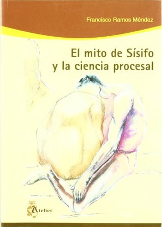 Mito de sisifo y la ciencia procesal, el.