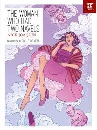 the woman who had two navels by nick joaquin full story Can i ask for the summary of the novel the woman who had two navels by nick joaquin can you give me briefings about the woman with two navels(nick.