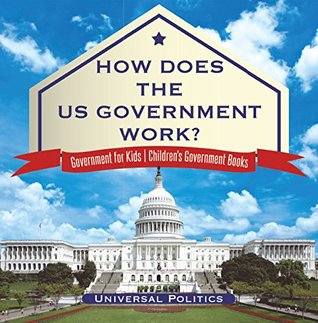 How Does The US Government Work?   Government for Kids   Children's Government Books