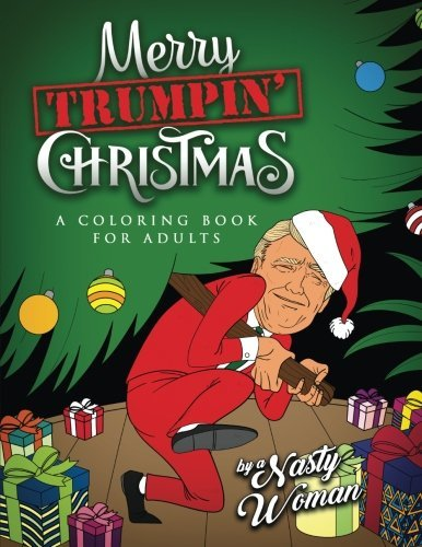 Merry Trumpin' Christmas: A Coloring Book for Adults