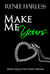 Make Me Yours (The Stone Tr...