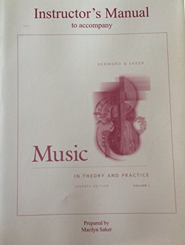 1: Music In Theory And Practice: Instructor's Manual To Accompany