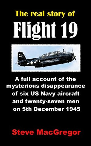 The real story of Flight 19 by Steve MacGregor