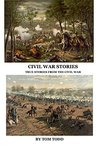 Civil War Stories: True Stories from the Civil war
