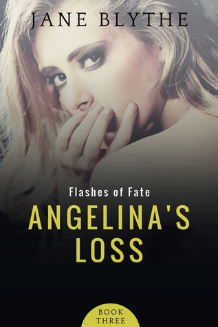 Angelina's Loss (Flashes of Fate #3)