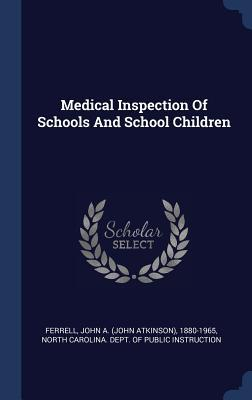 Medical Inspection of Schools and School Children