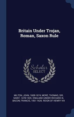 Britain Under Trojan, Roman, Saxon Rule