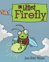 The Littlest Firefly by Jon Edd Wynn