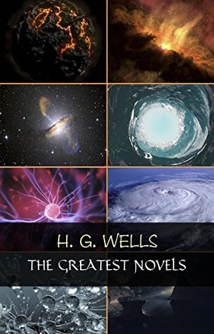 H. G. Wells: The Greatest Novels