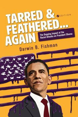 Tarred and Feathered... Again: The Ongoing Impact of the Racial Attacks on President Obama