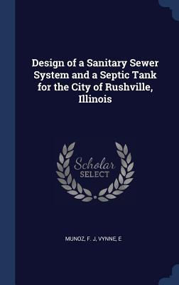 Design of a Sanitary Sewer System and a Septic Tank for the City of Rushville, Illinois