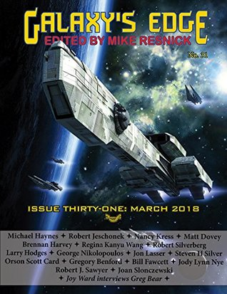 Galaxy's Edge Magazine Issue 31, March 2018 by Mike Resnick