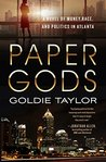 Paper Gods: A Novel of Money, Race, and Politics