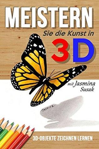 Meistern Sie die Kunst in 3D mit Jasmina Susak: 3D-Objekte Zeichnen Lernen