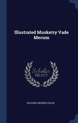 Illustrated Musketry Vade Mecum