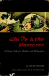 Chi Po and the Sorcerer: A Chinese Tale for Children and Philosophers
