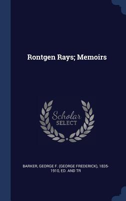 Röntgen Rays; Memoirs