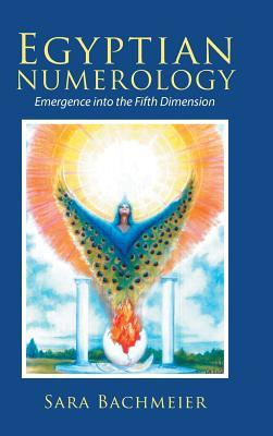 Egyptian Numerology: Emergence into the Fifth Dimension