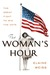 The Woman's Hour by Elaine F. Weiss