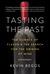 Tasting the Past by Kevin Begos