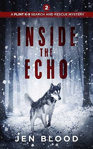 Inside the Echo (The Flint K-9 Search and Rescue Mysteries #2)