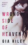 Wrong Side of Heaven (Broken Wings Duet, #1)