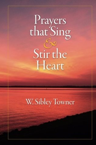 Prayers that Sing & Stir the Heart